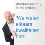 groepscoaching in de praktijk: 'we weten elkaars kwaliteiten niet'