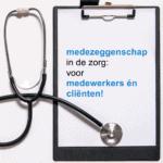 medezeggenschap in de zorg: voor medewerkers én cliënten!