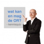 Wat kan en mag de OR - quiz- CT2.nl