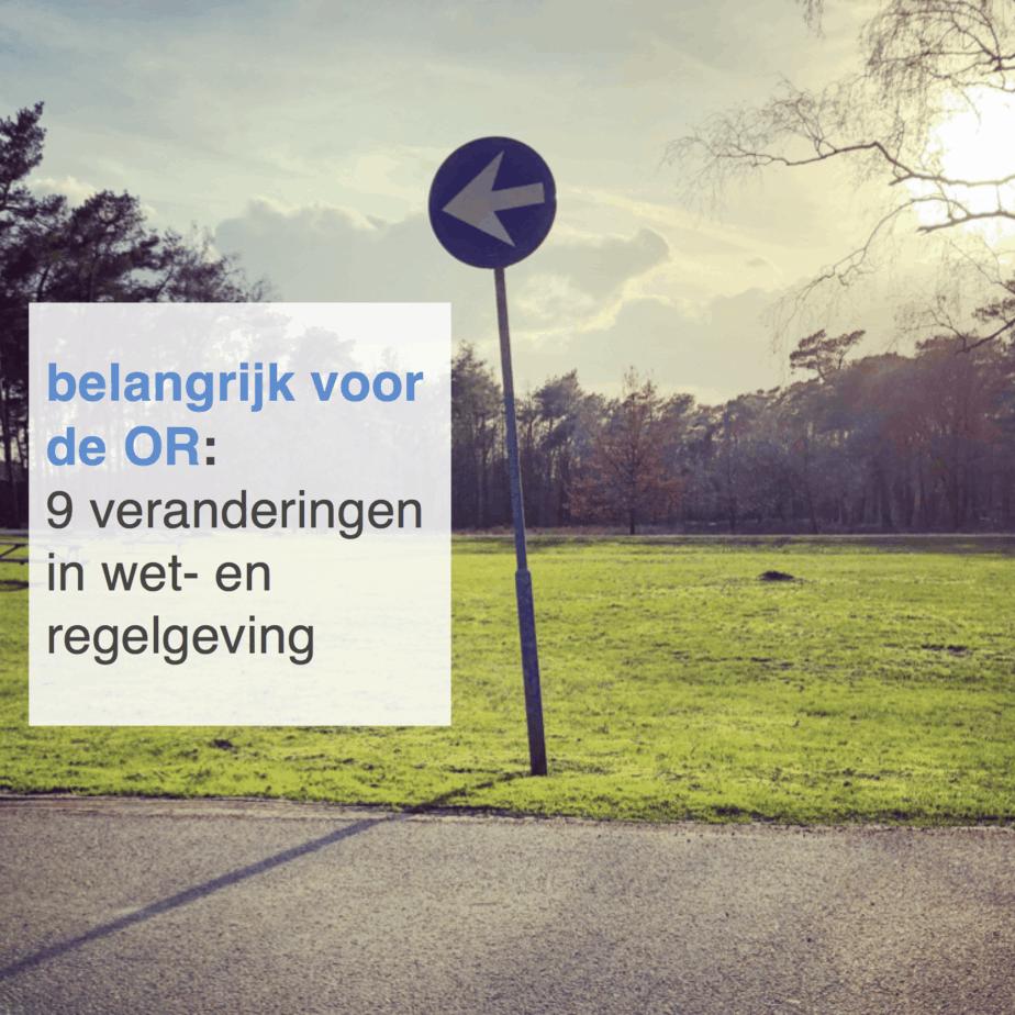belangrijk voor de or 9 veranderingen in wet en regelgeving - CT2.nl