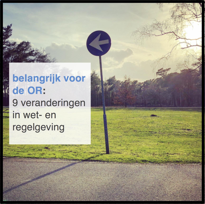 belangrijk-voor-de-or-9-veranderingen-in-wet-en-regelgeving CT2.nl