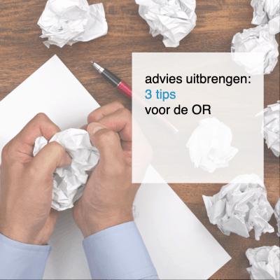 advies uitbrengen 3 tips voor de OR - CT2.nl