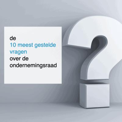 de 10 meest gestelde vragen over de ondernemingsraad - CT2.nl