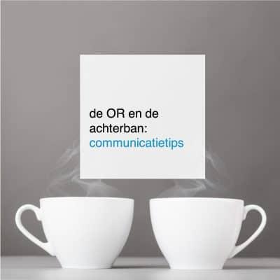 de OR en de achterban communicatietips - CT2.nl