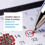 Vacation days in times of corona: what are the options for employers and employees?