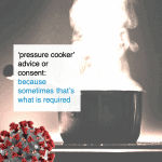 'pressure cooker' advice or consent