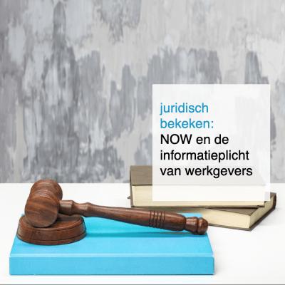 juridisch bekeken NOW en de informatieplicht van werkgevers - CT2.nl