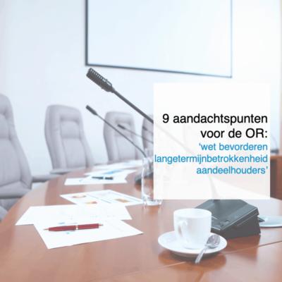 9 aandachtspunten voor de OR wet bevorderen langetermijnbetrokkenheid aandeelhouders - CT².nl