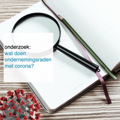 onderzoek wat doen ondernemingsraden met corona - CT2.nl