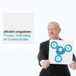 efficiënt vergaderen: Proces, Verbinding en Communicatie