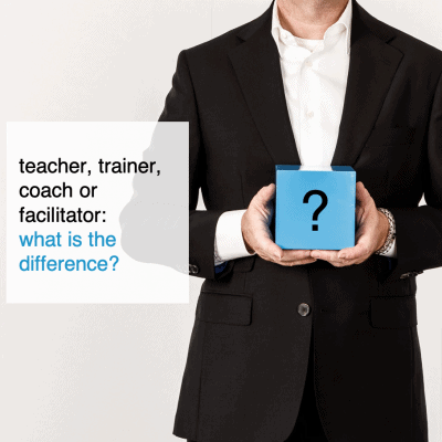 teacher, trainer, coach or facilitator what is the difference - CT2.nl