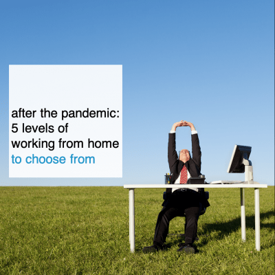 after the pandemic 5 levels of working from home to choose from - CT2.nl