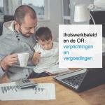 thuiswerkbeleid en de OR verplichtingen en vergoedingen - CT2.nl