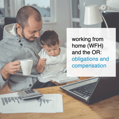 working from home (WFH) and the OR obligations and compensation