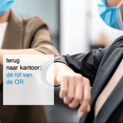 2021-09-13, terug naar kantoor de rol van de OR - CT2.nl