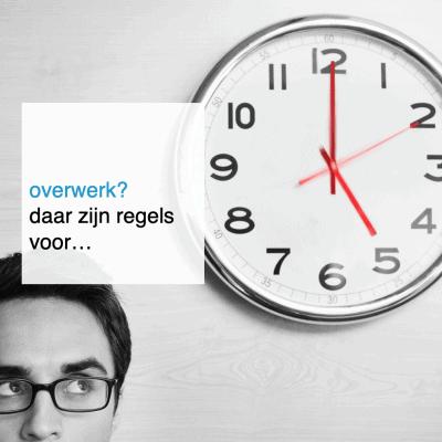 2021-09-28, overwerken - daar zijn regels voor - CT2.nl